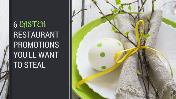 6 Easter Restaurant Promotions You'll Want to Steal